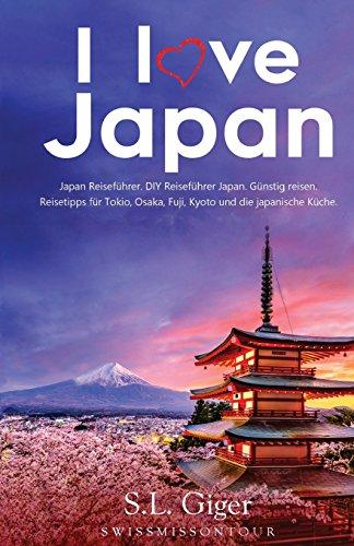 I love Japan (Japan Reisefuehr...