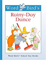 Word Bird's Rainy-Day Dance (Word Bird's School Day Books)