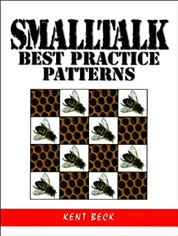 [Beck, Kent]のSmalltalk Best Practice Patterns (English Edition)