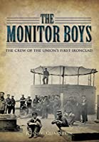 The Monitor Boys: The Crew of the Union's First Ironclad (Civil War)
