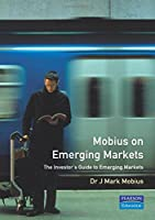 Mobius on Emerging Markets (2nd Edition) (Financial Times Series)