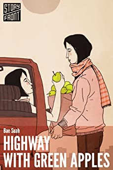 Highway with Green Apples (Kindle Single) (A Short Story) by [Suah, Bae]