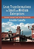 Lean Transformations for Small and Medium Enterprises