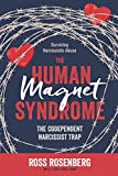 The Human Magnet Syndrome: The Codependent Narcissist Trap 画像
