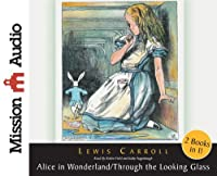 Alice in Wonderland and Through the Looking Glass (Christian Audio)