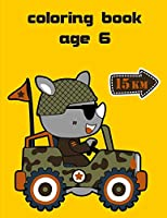 Coloring Book Age 6: A Coloring Pages with Funny image and Adorable Animals for Kids,Children,Boys , Girls (Animals Stories)
