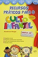 Recursos Práticos Para o Culto Infantil (+ CD)