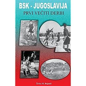 Bsk - Jugoslavija: Prvi Veciti Derbi
