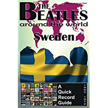The Beatles - Sweden - A Quick Record Guide: Full Color Discography (1963-1972) (The Beatles Around The World Book 10)