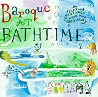 Baroque at Bathtime