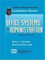 CPS Examination Review for Office Systems and Administration (4th Edition) (Certified Professional Secretary Examination Review Series)