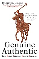 Genuine Authentic: The Real Life of Ralph Lauren by Michael Gross(2004-01-20)