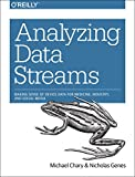 Analyzing Data Streams: Making Sense of Device Data for Medicine, Industry, and Social Media
