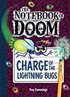 Charge of the Lightning Bugs (Notebook of Doom)