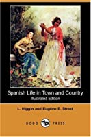 Spanish Life in Town and Country