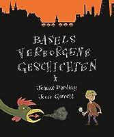 Basels Verborgene Geschichten: Ein Erlebnisbuch Fur Kinder