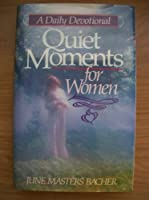 Quiet Moments for Women (A Daily Devotional)