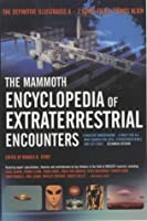 The Mammoth Encyclopedia of Extraterrestrial Encounters (Mammoth Books)