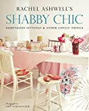 Shabby Chic: Sumptuous Settings and Other Lovely Things by ASHWELL RACHEL(1905-07-04) 画像