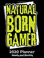 """Natural Born Gamer 2020 Planner: 2020 Gaming Lover Planner - Daily Weekly and Monthly Planners - The Perfect Gift - 2020 Planner for Gamers - Video Gamer Calendar and Organizer - 2020 One Year Planner - 12 Month 8.5"""" x 11"""" Sized 120 Pages"""