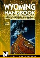 Moon Handbooks Wyoming: Including Yellowstone and Grand Teton National Parks (Wyoming Handbook, 4th ed)