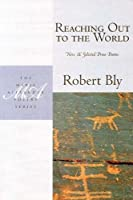 Reaching Out to the World: New & Selected Prose Poems (Marie Alexander Poetry Series)