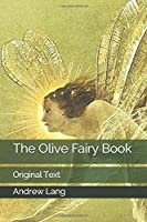 The Olive Fairy Book: Original Text
