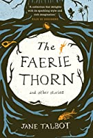 The Faerie Thorn and Other Stories
