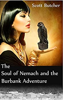 The Soul of Nemach and the Burbank Adventure by [Butcher, Scott]