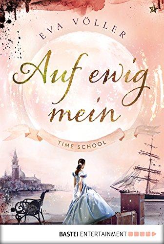 Auf ewig mein: Time School Band 2 (German Edition)