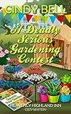 A Deadly Serious Gardening Contest: Volume 7 (Heavenly Highland Inn Cozy Mystery)