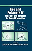Fire And Polymers IV: Materials And Concepts for Hazard Prevention (Acs Symposium Series)