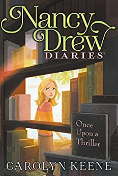 Once Upon a Thriller (Nancy Drew Diaries Book 4) by [Keene, Carolyn]