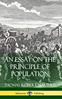 An Essay on the Principle of Population (Hardcover)