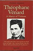 Theophane Venard: Martyr of Vietnam