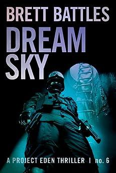 Dream Sky (A Project Eden Thriller Book 6) by [Battles, Brett]