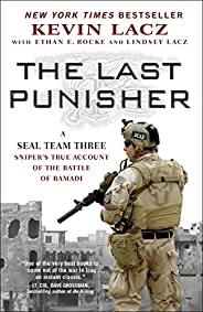 The Last Punisher: A SEAL Team THREE Sniper's True Account of the Battle of Ra