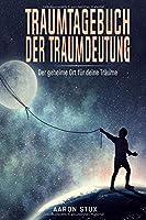 Traumtagebuch der Traumdeutung: Der geheime Ort fuer deine Traeume