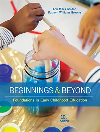 Download Beginnings & Beyond: Foundations in Early Childhood Education 1305500962