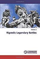 Rigvedic Legendary Battles