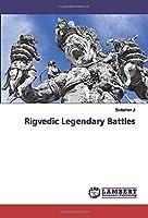 Rigvedic Legendary Battles