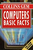 Computers Basic Facts (Collins Gem)