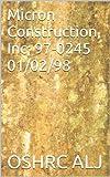 Micron Construction, Inc; 97-0245  01/02/98 (English Edition)