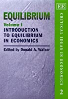 Equilibrium: Introduction to Equilibrium in Economics (Critical Ideas in Economics Series)