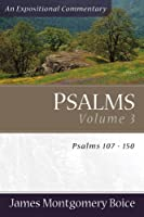 Psalms: Psalms 107-150 (Expositional Commentary)