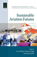 Sustainable Aviation Futures (Transport and Sustainability)