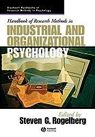 Handbook of Research Methods in Industrial and Organizational Psychology (Blackwell Handbooks of Research Methods in Psychology)