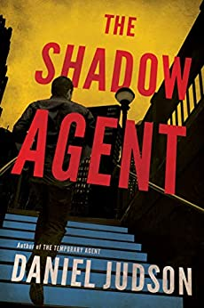 The Shadow Agent (The Agent Book 3) by [Judson, Daniel]