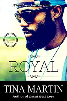 Royal (A St. Claire Novel) by [Martin, Tina]