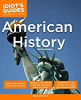 The Complete Idiot's Guide to American History, 5th Edition (Idiot's Guides)